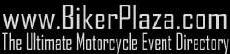 BikerPlaza.com%20-%20The%20Ultimate%20Motorcycle%20Event%20Directory